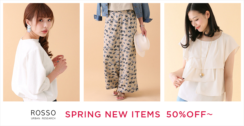 ROSSO SPRING NEW ITEMS 50%OFF~