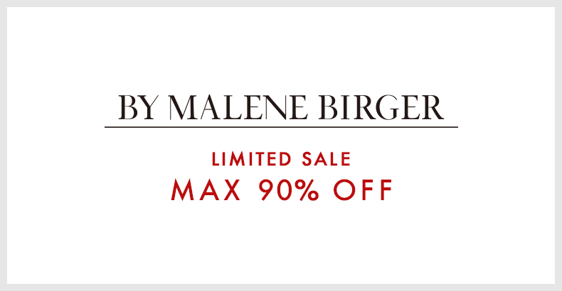 BY MALENE BIRGER LIMITED SALE  MAX90%OFF