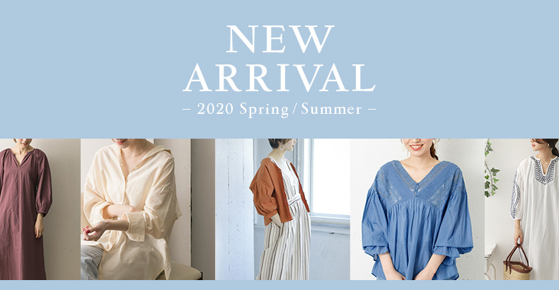 NEW ARRIVAL −2020 Spring/Summer−
