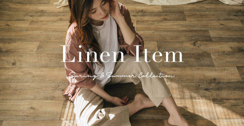 ーLinen itemー spring & summer collection