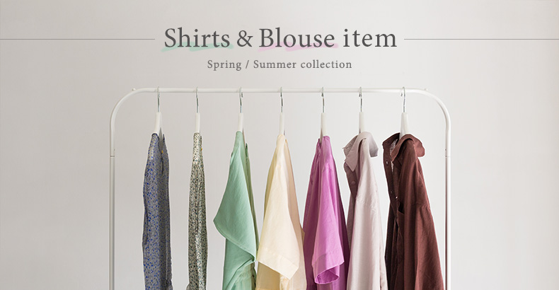 ― shirts & blouse item ―  spring / summer collection