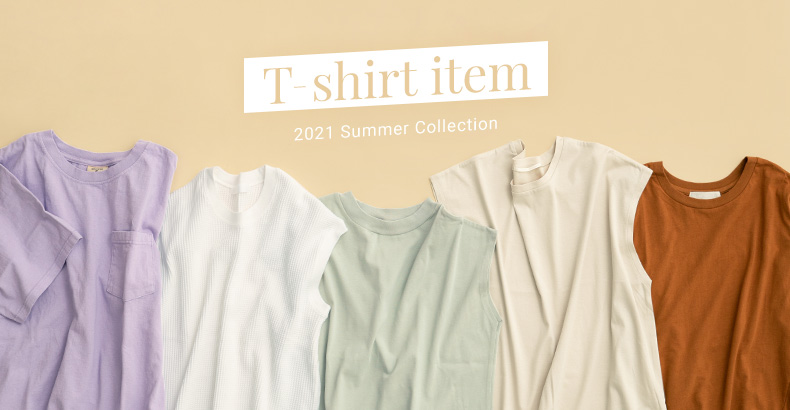 ―T-shirt item― 2021 Summer Collection